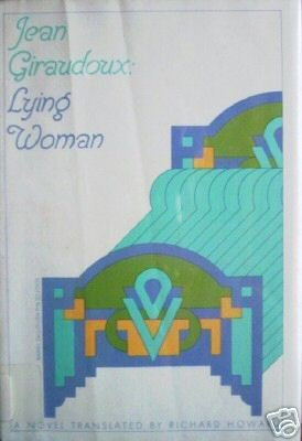 Lying Woman by Jean Giraudoux (HB 1972 G/G) *