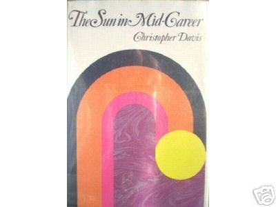 The Sun in Mid-Career  C Davis (HB First Ed 1975 G/G)