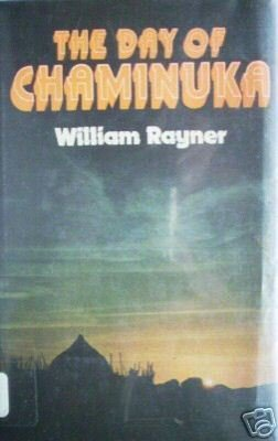 The Day of Chaminuka William Rayner (HB 1977 First Ed)*