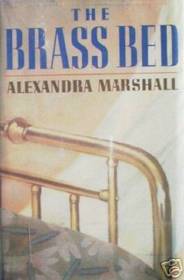 The Brass Bed by Alexandra Marshall (HB First Ed 1986 *
