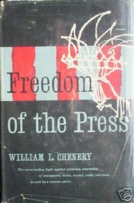 Freedom of the Press by William L. Chenery (HB 1st Ed *