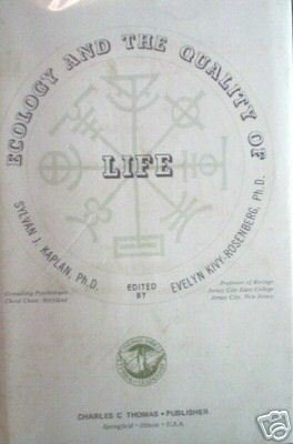 Ecology and the Quality of Life by Sylvan Kaplan (HB G*