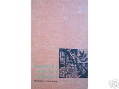 Conserving American Resources by Ruben L. Parson (HB G*