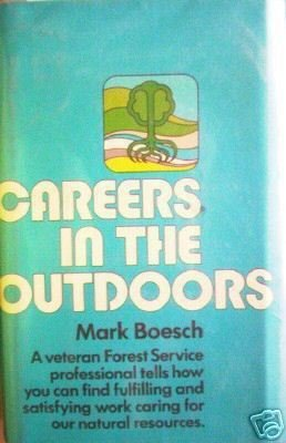 Careers in the Outdoors Mark Boesch (HB First Ed 1975 *