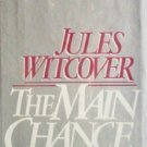 The Main Chance by Jules Witcover (HB 1979 G)