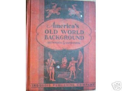 America's Old World Background Getrude Southworth (HB *