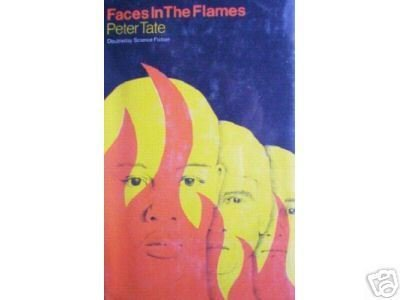 Faces in the Flames by Peter Tate (HB First Ed 1976 G)*