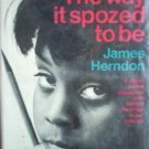 The Way It Spozed to Be - James Herndon ( HardCover  G)