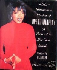The Uncommon Wisdom of Oprah Winfrey -Bill Adler 1st Ed