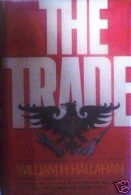 The Trade William H. Hallahan (HardCover 1st Ed 1981 G)