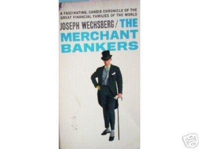 The Merchant Bankers by Joseph Wechsberg (MMP 1968 G)
