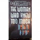 The Woman Who Knew Too Much by Dana Clarins (MMP 1986 )