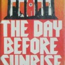 The Day before Sunrise Thomas Wiseman (HB 1976 1st Ed )