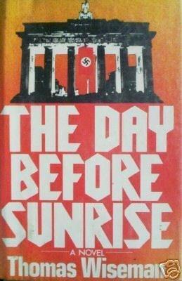 The Day before Sunrise Thomas Wiseman (HB 1976 1st Ed )