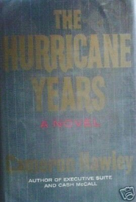 The Hurricane Years by Cameron Hawley (HB 1968 G/G)