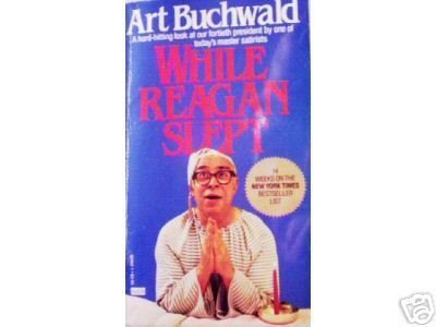 While Reagan Slept by Art Buchwald (MMP 1984 G)