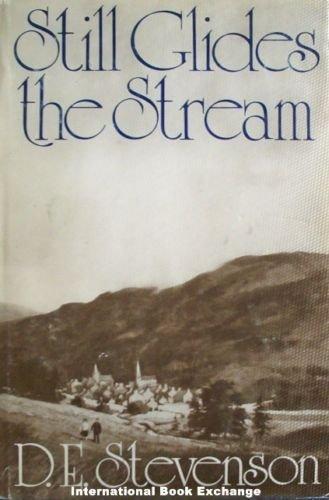 Still Glides the Stream by Dorothy Stevenson (1979 HB)