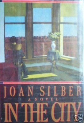 In the City by Joan Silber (HB First Ed 1987 G/G) *