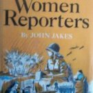 Great Women Reporters by John Jakes (HB 1969 G)