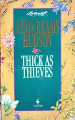 Thick As Thieves by Janis Reams Hudson (MMP 1995 G)