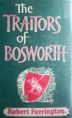 The Traitors of Bosworth by Robert Farrington (HB 1978)