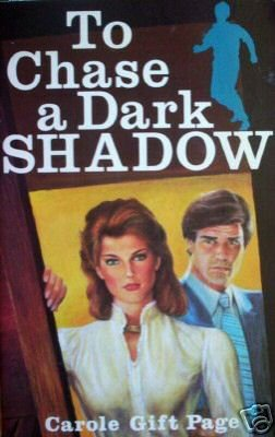 To Chase a Dark Shadow by Carole Gift Page (MMP 1985 G)