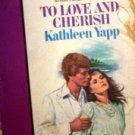 To Love and Cherish by Kathleen Yapp (MMP 1984 G)