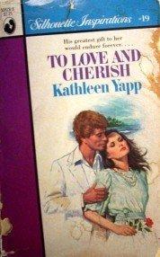 To Love and Cherish by Kathleen Yapp (MMP 1984 G)