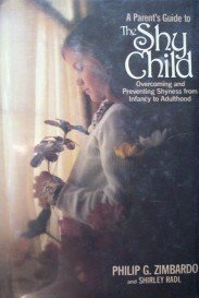 The Shy Child by Philip G. Zimbardo (HB 1981 G/G)
