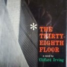 The Thirty-Eighth Floor Cliffrord Irving (HB First Ed G