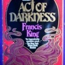 Act of Darkness by Francis King (SC 1985 G)