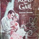 Roses for Gail by Dorothy Dowdell (HB 1964 G) *