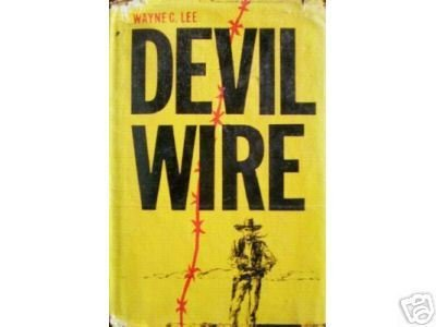 Devil Wire by Wayne C. Lee (HB First Ed 1963 G/G) *