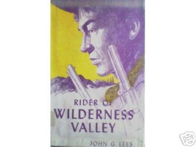 Rider of Wilderness Valley by John G. Lees (HB 1st Ed *