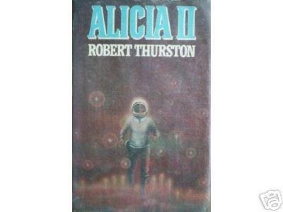 Alicia II by Robert Thurston (HB 1978 G/G 1st Ed)