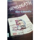 Newsdeath by Ray Connolly (HB 1978 First Ed G/G) *