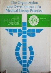 The Organization and Development of a Medical Group (HB