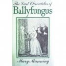 The Last Chronicles of Ballyfungus Mary Manning (HB 1st