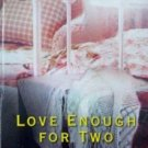 Love Enough For Two by Cynthia Rutledge (2004 MMP G)