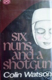 Six Nuns and a Shotgun by Colin Watson (1975)