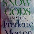 Snow Gods by Frederic Morton (HB 1968 G)