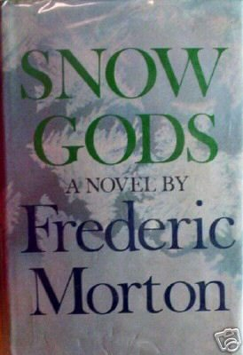 Snow Gods by Frederic Morton (HB 1968 G)