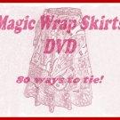 Magic Wrap Skirt Instructional DVD - 80 ways to tie