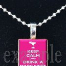 Keep Calm and Drink A Margarita Scrabble Tile Pendant Necklace Charm Key-chain