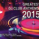 CD Greatest DJ Club Anthems 2015 3CD