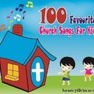 100 Favourite Church Songs For Kids (3CD)