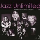 Jazz Unlimited Vol.3 - The Ultimate Jazz Vocal Collection....Ever (2CD)