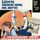You're Smokin' Now, Mr. Butts!: A Doonesbury Book (Doonesbury Books
