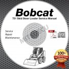 Bobcat 751 Skid Steer Loader Service Manual CD S/N 515620001+, 515730001+ repair