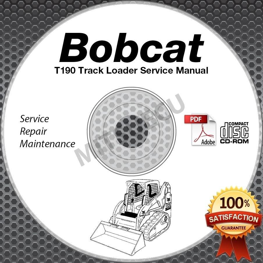 Bobcat T190 Track Loader Service Manual CD (SN A3LN/A3LP 11001 up) repair shop